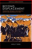 Beyond Displacement : Campesinos, Refugees, and Collective Action in the Salvadoran Civil War, Todd, Molly, 0299250040
