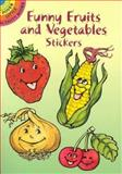 Funny Fruits and Vegetables Stickers, Nina Barbaresi, 0486430049