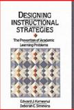 Designing Instructional Strategies : The Prevention of Academic Learnig Problem, Kameenui, Edward J. and Simmons, 0675210046