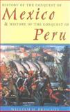 The History of the Conquest of Mexico and History of the Conquest of Peru, William H. Prescott, 0815410042