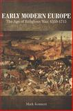 Early Modern Europe : The Age of Religious War, 1559-1715, Konnert, Mark, 1442600047