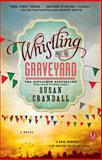 Whistling Past the Graveyard, Susan Crandall, 1476740046