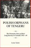 Polish Orphans of Tengeru, Lynne Taylor, 1554880041