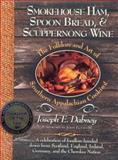 Smokehouse Ham, Spoon Bread and Scuppernong Wine, Joseph E. Dabney, 1581820046