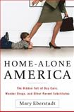 Home-Alone America, Mary Eberstadt, 1595230041