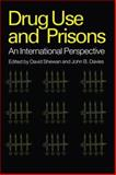 Drug Use and Prisons : An International Perspective, Shewan, David, 905823004X