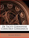 De Taciti Germaniae Codicibus Germanicis, Richard Wünsch, 1141630044