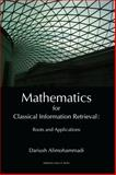 Mathematics for Classical Information Retrieval : Roots and Applications, Alimohammadi, Dariush, 1609620046