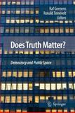 Does Truth Matter? : Democracy and Public Space, , 904818004X