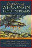 Exploring Wisconsin Trout Streams, Steve Born and Jeff Mayers, 0299300048
