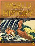World History : Journeys from Past to Present, Goucher, Candice and Walton, Linda, 0415670047