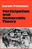Participation and Democratic Theory, Pateman, Carole, 052129004X
