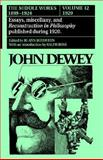 The Middle Works of John Dewey, 1899 - 1924 : Reconstruction in Philosophy and Essays, John Dewey, 080931004X
