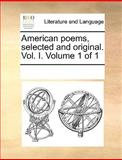 American Poems, Selected and Original, See Notes Multiple Contributors, 1170260047