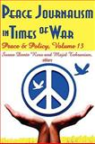 Peace Journalism in Times of War, Tehranian, Majid, 1412810043