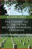 The Unofficial Guide to the Military Memorial Ceremony, Richard Sones, 1493790048