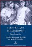 Dante the Lyric and Ethical Poet : Dante lirico e Etico, , 1906540047