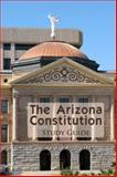 The Arizona Constitution Study Guide, Academic Solutions, 0974020044