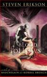 Blood Follows, Steven Erikson, 159780004X