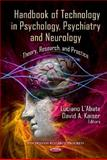 Handbook of Technology in Psychology, Psychiatry and Neurology : Theory, Research, and Practice, L'Abate, Luciano and Kaiser, David A., 1621000044