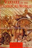 Warfare in the Classical World : War and the Ancient Civilizations of Greece and Rome, Warry, John, 1840650044