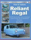 How to Restore Reliant Regal, Elvis Payne, 1845840046