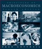Study Guide to Accompany Gottheil, Principles of Macroeconomics, Gottheil, Fred M., 0324260040