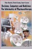 Decisions, Computers and Medicines : The Informatics of Pharmacotherapy, , 0444500049