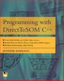 Programming with Direct to SOM C++, Jennifer Hamilton, 0471160040