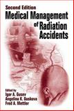 Medical Management of Radiation Accidents, Gusev, Igor and Gus'kova, A. K., 0849370043