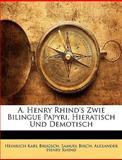 A Henry Rhind's Zwie Bilingue Papyri, Hieratisch und Demotisch, Heinrich Karl Brugsch and Samuel Birch, 1145280048