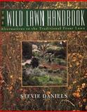 The Wild Lawn Handbook, Steve Daniels, 0028620046