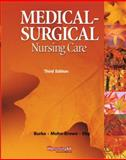 Medical Surgical Nursing Care, Burke, Karen M. and LeMone, Priscilla, 0136080049