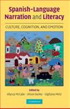 Spanish-Language Narration and Literacy Development : Culture, Cognition, and Emotion, , 0521710049