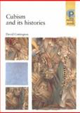 Cubism and Its Histories, Cottington, David, 0719050049