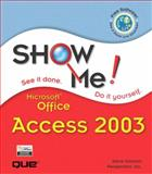 Show Me Microsoft Office Access 2003, Steve Johnson and Perspection, Inc. Staff, 0789730049