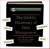 The DAMA Dictionary of Data Management, DAMA International, 0977140040
