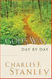 God's Way Day by Day, Charles F. Stanley, 1404100040