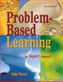 Problem-Based Learning : An Inquiry Approach, Barell, John, 141295004X