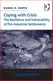 Examining the Successes and Failures of Pre-Industrial Settlements a Theoretical Framework, Curtis, Daniel R., 1472420047