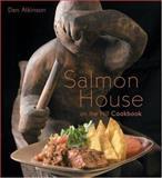 Salmon House on the Hill Cookbook, Dan Atkinson, 1552850048