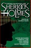 Further Encounters of Sherlock Holmes, George Mann, 178116004X