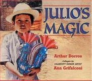 Julio's Magic, Arthur Dorros, 0060290048