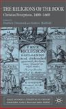 The Religions of the Book : Christian Perceptions, 1400-1660, Dimmock, Matthew, 0230020046