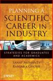 Planning a Scientific Career in Industry : Strategies for Graduates and Academics, Mohanty, Sanat and Ghosh, Ranjana, 0470460040