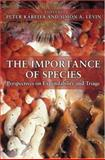The Importance of Species - Perspectives on Expendability and Triage, Kareiva, Peter M., 0691090041