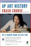 AP Art History Crash Course, Asch, Gayle A., 0738610046