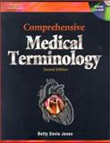Comprehensive Medical Terminology : A Competency-Based Approach, Jones, Betty Davis, 1401810047