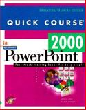 Quick Course in Microsoft PowerPoint 2000 : Education - Training Edition, Cox, Joyce and Urban, Polly, 1582780048