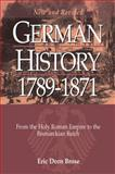 German History 1789-1871 : From the Holy Roman Empire to the Bismarckian Reich, Brose, Eric Dorn, 1782380043